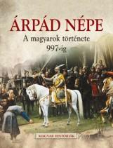 ÁRPÁD NÉPE - A MAGYAROK TÖRTÉNETE 997-IG - Ekönyv - GULLIVER LAP- ÉS KÖNYVKIADÓ KERESKEDELMI