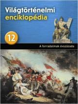A FORRADALMAK ÉVSZÁZADA - VILÁGTÖRTÉNELMI ENCIKLOPÉDIA 12. - Ekönyv - KOSSUTH KIADÓ ZRT.