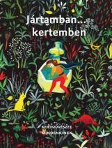 JÁRTAMBAN… KERTEMBEN - KERTMŰVÉSZET MINDENKINEK - Ekönyv - EPLÉNYI ANNA - SCHMIDT GERTRÚD