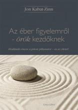 AZ ÉBER FIGYELEMRŐL - ÖRÖK KEZDŐKNEK - Ekönyv - KABAT-ZINN, JON