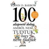 100 ALAPVETŐ DOLOG, AMIRŐL NEM TUDTUK, HOGY NEM TUDJUK - Ekönyv - BARROW, JOHN D.