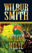AFRIKA MÉLYE - Ekönyv - SMITH, WILBUR