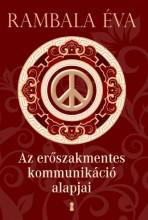 AZ ERŐSZAKMENTES KOMMUNIKÁCIÓ ALAPJAI - Ekönyv - RAMBALA ÉVA