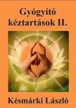 GYÓGYÍTÓ KÉZTARTÁSOK II. - Ekönyv - KÉSMÁRKI LÁSZLÓ