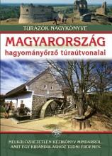 MAGYARORSZÁG HAGYOMÁNYŐRZŐ TÚRAÚTVONALAI - Ekönyv - TÓTHÁGAS KIADÓ