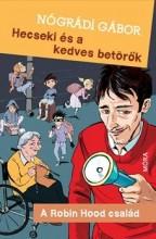 HECSEKI ÉS A KEDVES BETÖRŐK - A ROBIN HOOD CSALÁD - Ekönyv - NÓGRÁDI GÁBOR