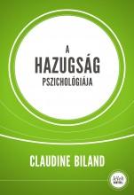 A HAZUGSÁG PSZICHOLÓGIÁJA - ÚJ! - Ebook - BILAND, CLAUDINE