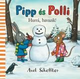 PIPP ÉS POLLI - HURRÁ HAVAZIK! (LAPOZÓ) - Ekönyv - SCHEFFLER, AXEL