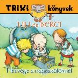 TRIXI KÖNYVEK - LILI ÉS BERCI - HÉTVÉGE A NAGYSZÜLŐKNÉL - Ekönyv - SZILÁGYI LAJOS E.V.