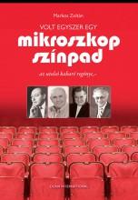 Volt egyszer egy Mikroszkóp Színpad - Ekönyv - Markos Zoltán
