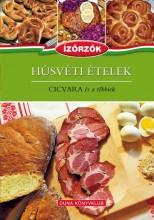 HÚSVÉTI ÉTELEK - CICVARA ÉS A TÖBBIEK - Ekönyv - RÓKA ILDIKÓ