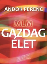 MLM - GAZDAG ÉLET - Ebook - ANDOK FERENC