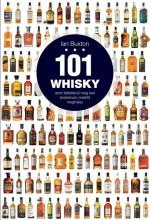 101 WHISKY - AMIT FELTÉTLENÜL MEG KELL KÓSTOLNOD, MIELŐTT MEGHALSZ - Ekönyv - BUXTON, IAN
