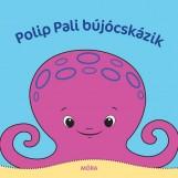 POLIP PALI BÚJÓCSKÁZIK - PANCSOLÓKÖNYV - Ekönyv - MÓRA KÖNYVKIADÓ