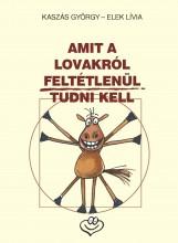 AMIT A LOVAKRÓL FELTÉTLENÜL TUDNI KELL - Ebook - KASZÁS GYÖRGY - ELEK LÍVIA