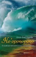 HO'OPONOPONO - A HAWAII MEGBOCSÁTÓ SZERTARTÁS - Ekönyv - DUPRÉE, ULRICH EMIL
