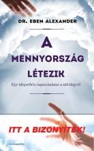 A MENNYORSZÁG LÉTEZIK - Ekönyv - DR. EBEN ALEXANDER