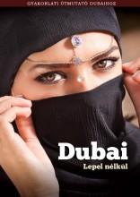 DUBAI LEPEL NÉLKÜL - GYAKORLATI ÚTMUTATÓ DUBAIHOZ - Ekönyv - PÁLFFY VIKTÓRIA