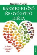 RÁKMEGELŐZŐ ÉS GYÓGYÍTÓ DIÉTA (ÚJ!) - Ekönyv - KUSHI, MICHIO