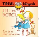 TRIXI KÖNYVEK - LILI ÉS BERCI - ÉN ÉS A KISTESTVÉREM - Ekönyv - SZILÁGYI LAJOS E.V.