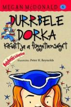 DURRBELE DORKA KIKIÁLTJA A FÜGGETLENSÉGÉT (ÚJ!) - Ekönyv - 597841
