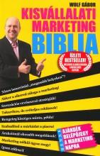 KISVÁLLALATI MARKETING BIBLIA - ÚJ, 2012 - Ekönyv - WOLF GÁBOR
