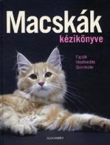 MACSKÁK KÉZIKÖNYVE - FAJTÁK, VISELKEDÉS, GONDOZÁS - Ekönyv - ALEXANDRA KIADÓ