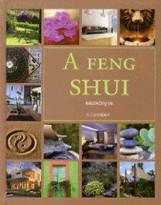 A FENG SHUI KÉZIKÖNYVE - Ekönyv - ALEXANDRA KIADÓ