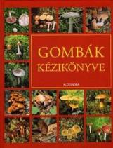 GOMBÁK KÉZIKÖNYVE - Ekönyv - ALEXANDRA KIADÓ