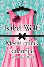 MESÉS RUHÁK KALANDJAI - EGY VINTAGE BOLT KÖRÜL - Ekönyv - WOLFF, ISABEL