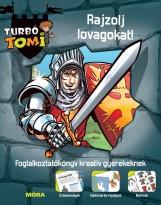RAJZOLJ LOVAGOKAT! - TURBÓ TOMI FOGLALKOZTATÓ - Ekönyv - MÓRA KÖNYVKIADÓ