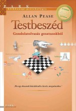 TESTBESZÉD - GONDOLATOLVASÁS GESZTUSOKBÓL - HÉTKÖZNAPI PSZICHOLÓGIA - Ekönyv - PEASE, ALLAN