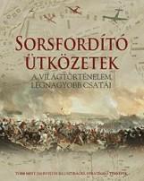 SORSFORDÍTÓ ÜTKÖZETEK - A VILÁGTÖRTÉNELEM LEGNAGYOBB CSATÁI - Ekönyv - ALEXANDRA KIADÓ