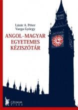 ANGOL-MAGYAR EGYETEMES KÉZISZÓTÁR - Ekönyv - LÁZÁR A. PÉTER – VARGA GYÖRGY