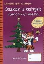 OSZKÁR, A KISTIGRIS - KARÁCSONYI KIFESTŐ - Ekönyv - RAABE TANÁCSADÓ ÉS KIADÓ KFT