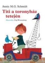 TITI A TORONYHÁZ TETEJÉN - Ekönyv - SCHMIDT, ANNIE M.G.