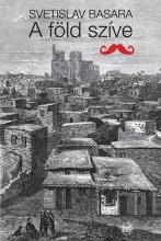 A FÖLD SZÍVE - Ekönyv - BASARA, SVETISLAV