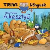 TRIXI KÖNYVEK - A KESZTYŰ - Ebook - SZILÁGYI LAJOS E.V.