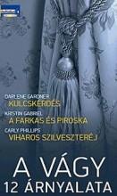A VÁGY 12 ÁRNYALATA - KULCSKÉRDÉS - A FARKAS ÉS PIROSKA - VIHAROS SZILVESZTERÉJ - Ekönyv - HARLEQUIN MAGYARORSZÁG KFT.