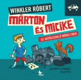 MÁRTON ÉS MICIKE AZ AUTÓSZERELŐ MŰHELYBEN - Ekönyv - WINKLER RÓBERT - BARANYAI B. ANDRÁS