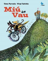 MIÚ ÉS VAU - Ekönyv - PARVELA, TIMO - TALVITIE, VIRPI