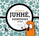 JUHHÉ, SZEMÜVEGES LETTEM! - Ekönyv - HOHOL ANCSA