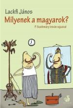 MILYENEK A MAGYAROK? - Ekönyv - LACKFI JÁNOS