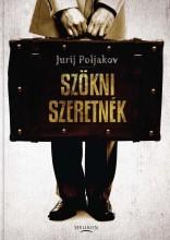 SZÖKNI SZERETNÉK - Ekönyv - POLJAKOV, JURIJ
