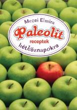 PALEOLIT RECEPTEK HÉTKÖZNAPOKRA - Ekönyv - MEZEI ELMIRA