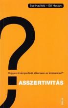 ASSZERTIVITÁS - HOGYAN ÉRVÉNYESÍTSÜK SIKERESEN AZ ÉRDEKEINKET? - Ebook - HADFIELD, SUE-HASSON, GILL