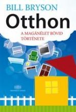 OTTHON - A MAGÁNÉLET RÖVID TÖRTÉNETE - Ebook - BRYSON, BILL
