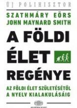 A FÖLDI ÉLET REGÉNYE - Ekönyv - SZATHMÁRY EÖRS-SMITH, JOHN MAYNARD