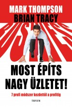 MOST ÉPÍTS NAGY ÜZLETET! - Ekönyv - THOMPSON, MARK-TRACY, BRIAN