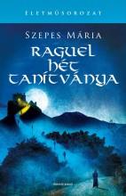 RAGUEL HÉT TANÍTVÁNYA - ÉLETMŰSOROZAT - Ekönyv - SZEPES MÁRIA